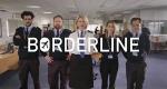 Borderline – Bild: Channel 5