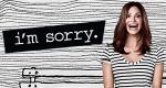 I'm Sorry – Bild: truTV