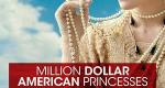 Dollarprinzessinnen – Bild: Smithsonian Channel