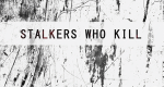 Stalkers Who Kill – Bild: FirstLookTV/Screenshot