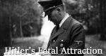 Hitler's Fatal Attraction – Bild: Spiegel Geschichte