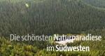 Die schönsten Naturparadiese im Südwesten – Bild: SWR