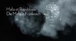 Die Mafia in Frankreich – Bild: arte