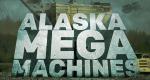 Alaskas Mega-Maschinen – Bild: DCI