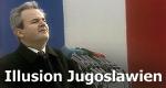 Illusion Jugoslawien – Bild: ARTE France/© Radio Televizija Srbije