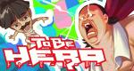 To Be Hero – Bild: Haoliners Animation League