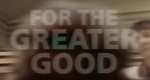 For the Greater Good – Bild: BBC