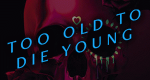 Too Old to Die Young – Bild: Amazon