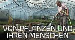 Von Pflanzen und ihren Menschen – Bild: BR/Ralph Hackner