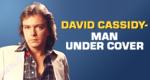 David Cassidy: Man Under Cover