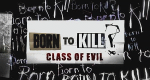 Born to Kill – A Class of Evil – Bild: Twofour Rights/UKTV