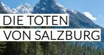 Die Toten von Salzburg – Bild: ZDF und Toni Muhr