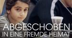 Abgeschoben in eine fremde Heimat – Bild: Flimmer Film