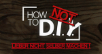 How Not to DIY – Bild: BBC