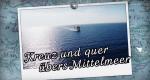 Kreuz und quer übers Mittelmeer – Bild: MDR
