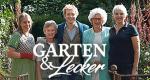 Garten und lecker – Bild: WDR/Melanie Grande