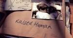 Raised Human – Bild: Blink Films/Screenshot