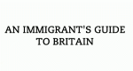 An Immigrant's Guide to Britain – Bild: Channel 4