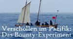 Verschollen im Pazifik: Das Bounty-Experiment – Bild: DMAX/Channel 4