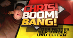 Chris! Boom! Bang! – Bild: MG RTL D