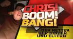 Chris! Boom! Bang! – Bild: MG RTL D