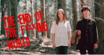 The End of the F***ing World – Bild: Channel 4
