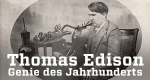 Thomas Edison – Genie des Jahrhunderts – Bild: ZDF/Courtesy of Thomas Edison National Historic Site
