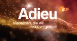 Adieu - Menschen, die wir nicht vergessen – Bild: ZDF