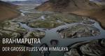 Brahmaputra - Der große Fluss vom Himalaya – Bild: arte