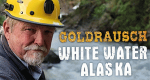 Gold Rush: White Water – Bild: Discovery Channel