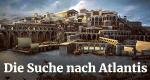 Die Suche nach Atlantis – Bild: AP-Ancient Productions