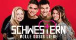 Schwestern - Volle Dosis Liebe – Bild: RTL II