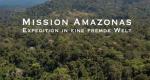 Mission Amazonas – Bild: arte/ZDF
