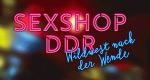 Sex Shop DDR – Bild: MDR/Noahfilm