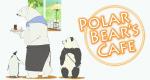 Polar Bear Cafe – Bild: Studio Pierrot