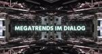 Megatrends im Dialog – Bild: ARD-alpha