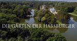 Die Gärten der Habsburger – Bild: ORF/RANfilm
