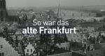 So war das alte Hessen – Bild: hr-fernsehen