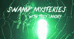 Swamp Mysteries with Troy Landry – Bild: History