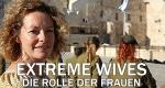 Extreme Wives – Die Rolle der Frauen – Bild: MG RTL D