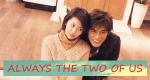 Always the Two of Us – Bild: Fuji TV