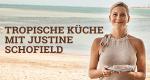 Tropische Küche mit Justine Schofield – Bild: MG RTL D