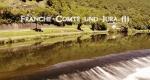 Franche-Comté und Jura – Bild: arte/SWR