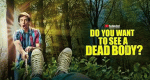 Do You Want to See a Dead Body? – Bild: Youtube
