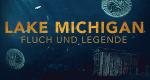 Lake Michigan – Fluch und Legende – Bild: History