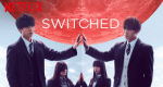 Switched – Bild: Netflix