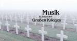 Musik in Zeiten von Krieg und Revolution – Bild: arte/WDR