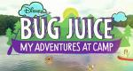 Bug Juice: My Adventures at Camp – Bild: Disney