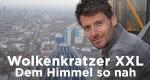 Wolkenkratzer XXL – Dem Himmel so nah – Bild: MG RTL D/Lambent Productions
