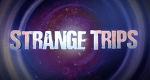 Strange Trips – Bild: Travel Channel